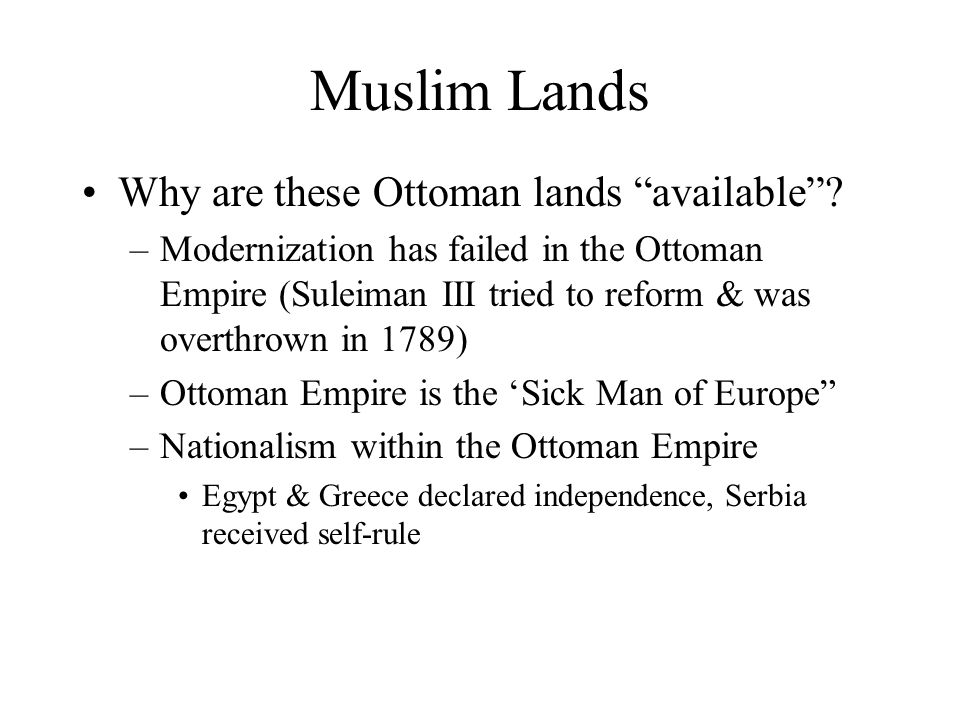 Muslim Lands Why are these Ottoman lands available