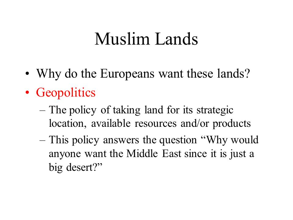 Muslim Lands Why do the Europeans want these lands Geopolitics