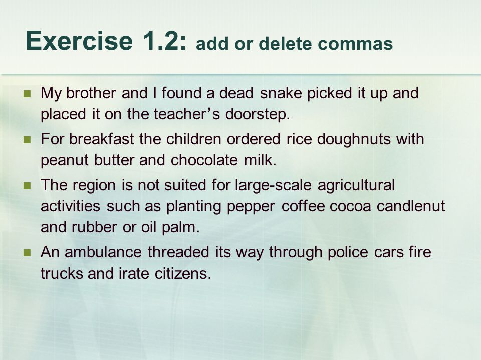 Exercise 1.2: add or delete commas