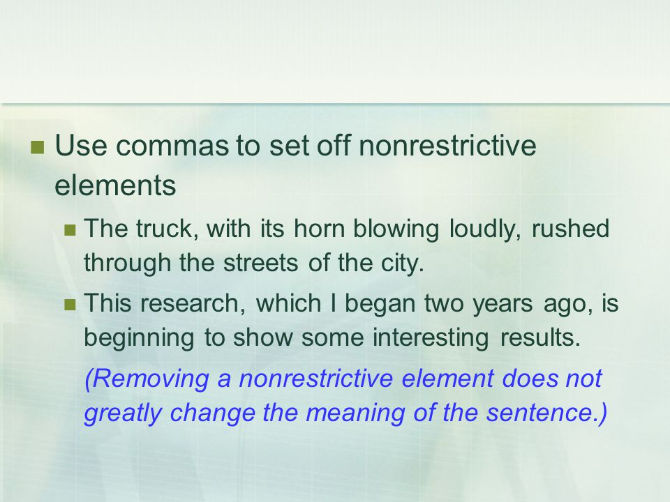 Use commas to set off nonrestrictive elements