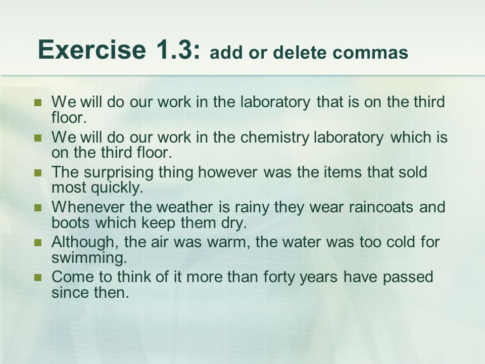 Exercise 1.3: add or delete commas