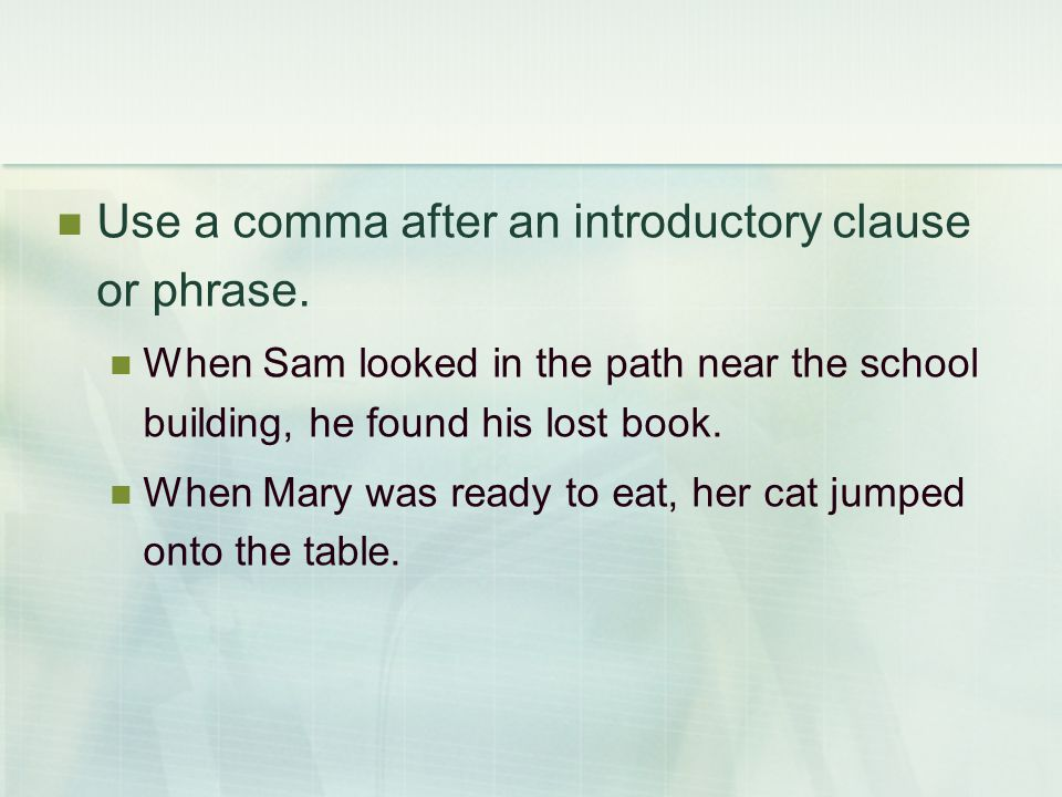 Use a comma after an introductory clause or phrase.