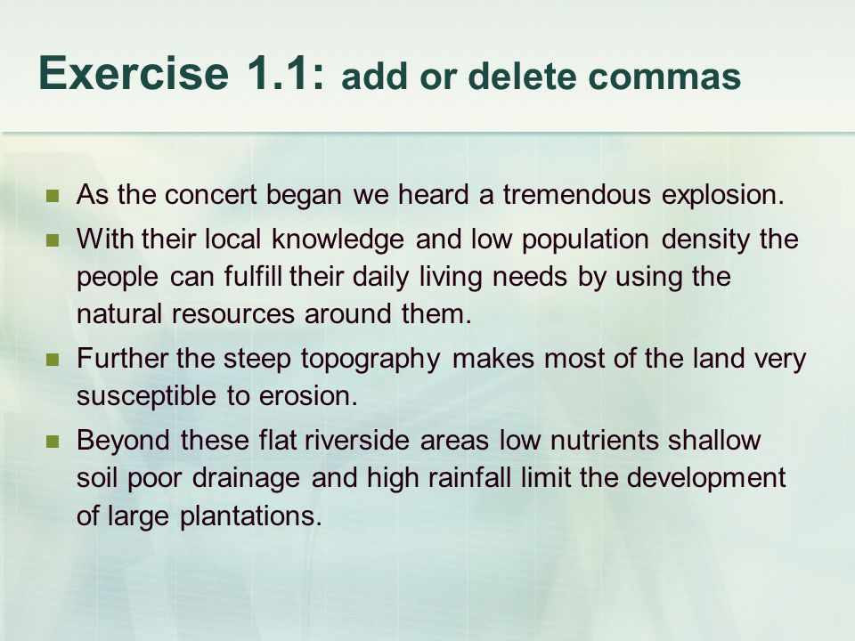 Exercise 1.1: add or delete commas