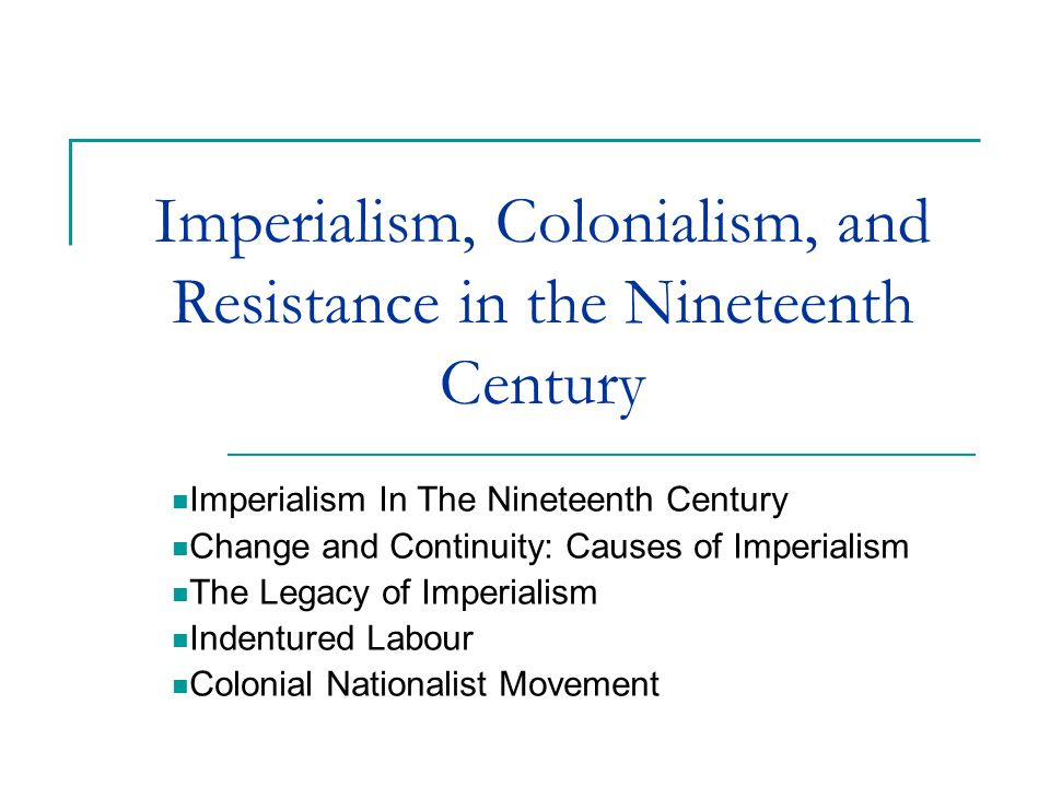 Imperialism, Colonialism, and Resistance in the Nineteenth Century