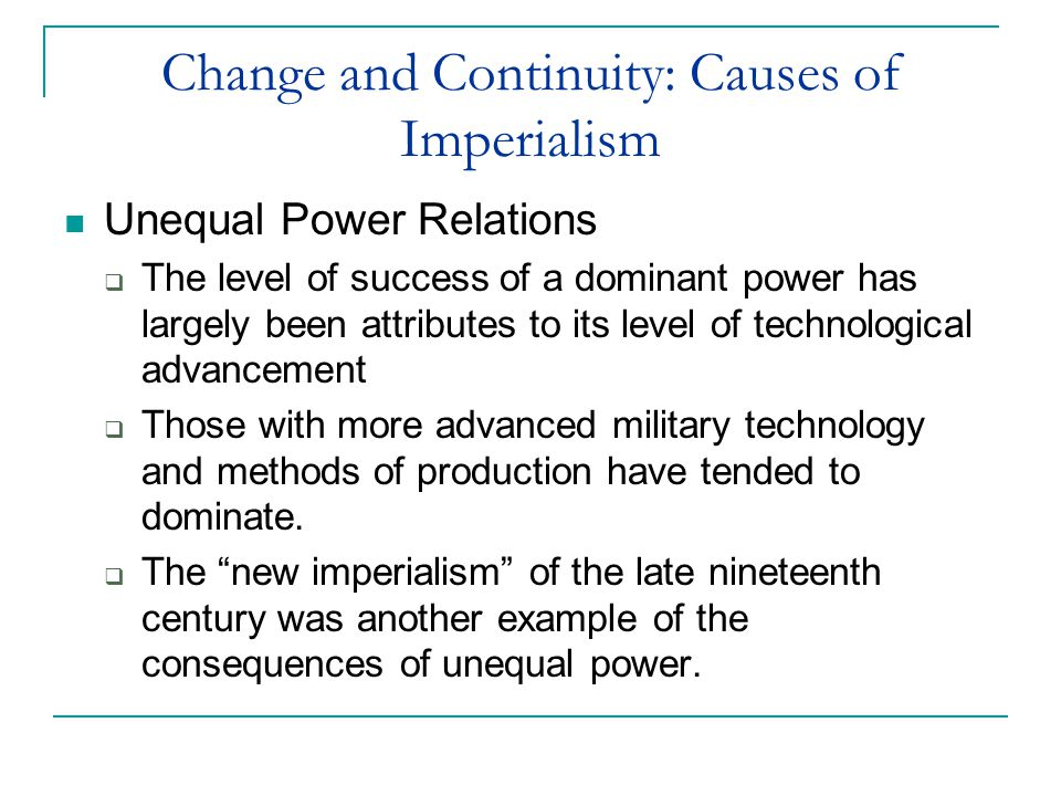 Change and Continuity: Causes of Imperialism