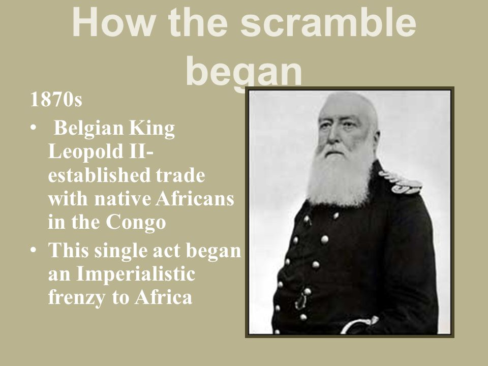 How the scramble began 1870s