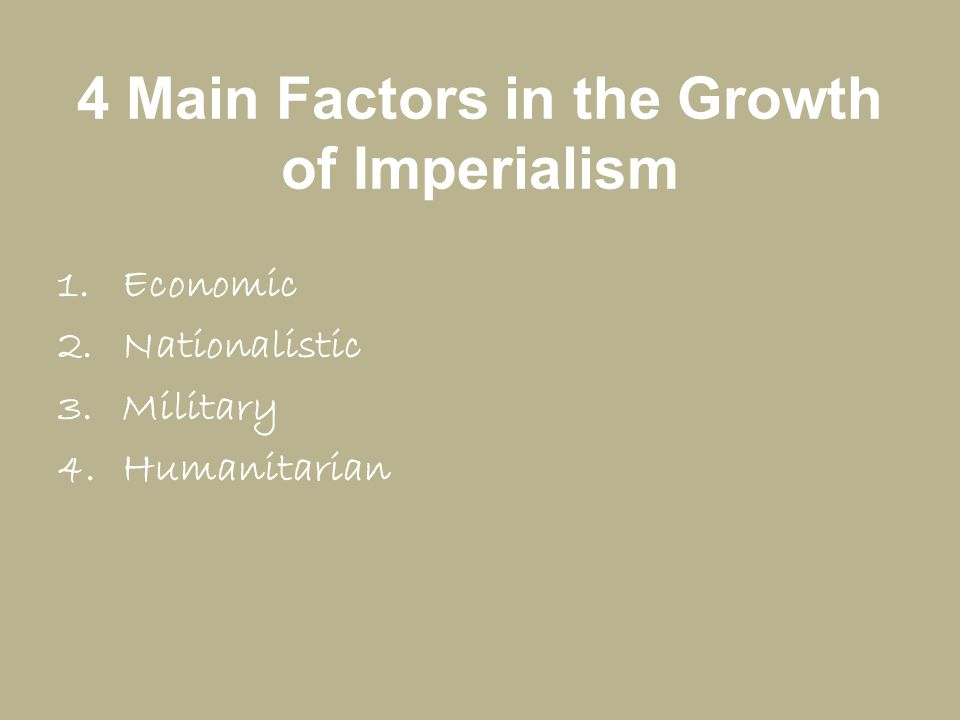 4 Main Factors in the Growth of Imperialism