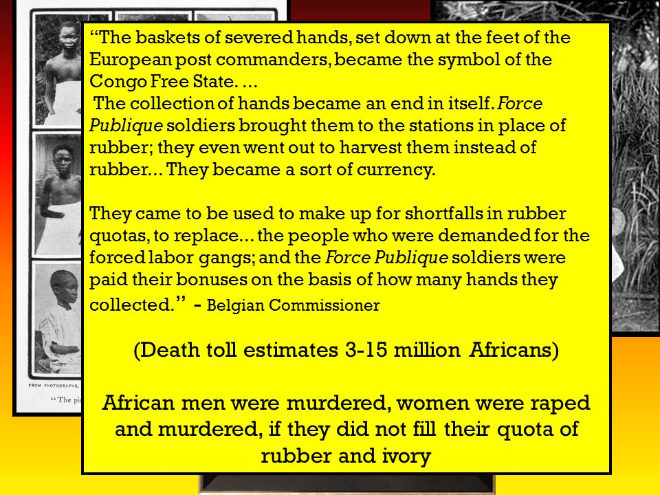 (Death toll estimates 3-15 million Africans)