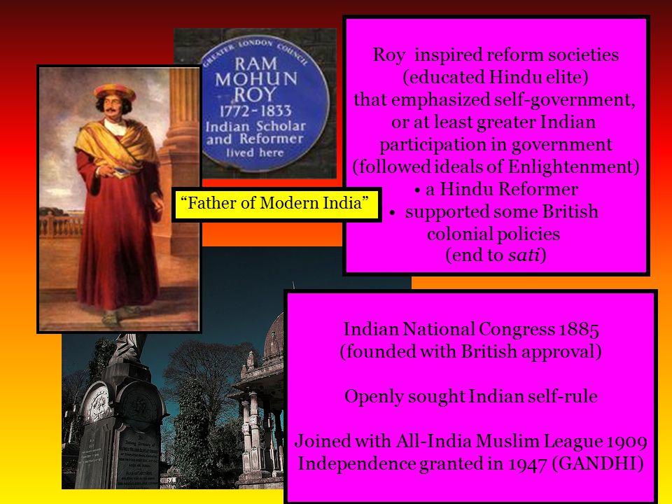 Roy inspired reform societies (educated Hindu elite)