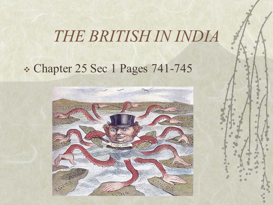 THE BRITISH IN INDIA Chapter 25 Sec 1 Pages 741-745