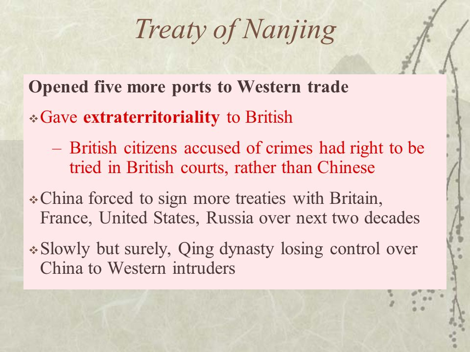 Treaty of Nanjing Opened five more ports to Western trade