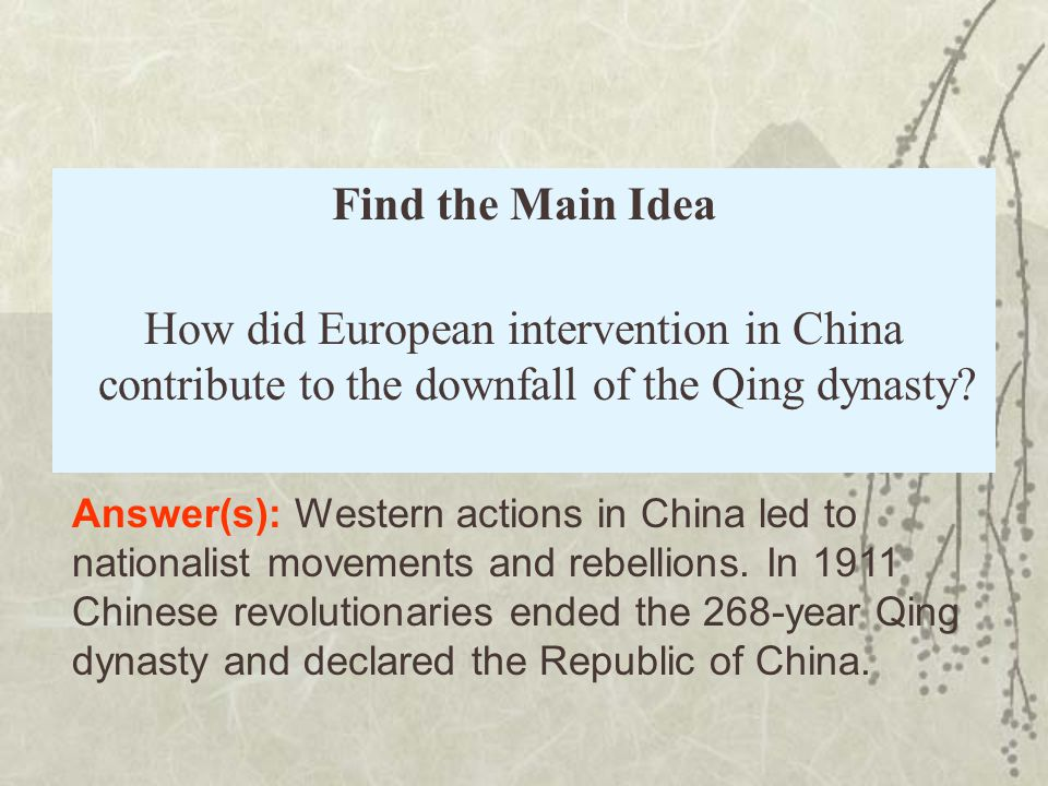 Find the Main Idea How did European intervention in China contribute to the downfall of the Qing dynasty