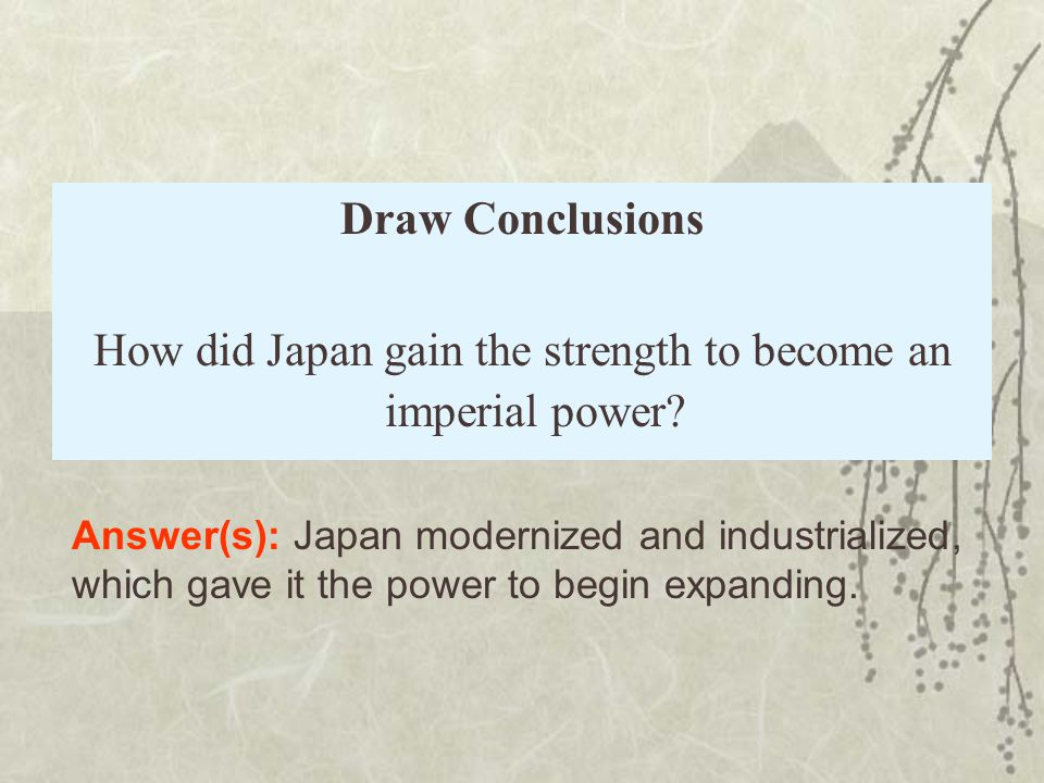 How did Japan gain the strength to become an imperial power