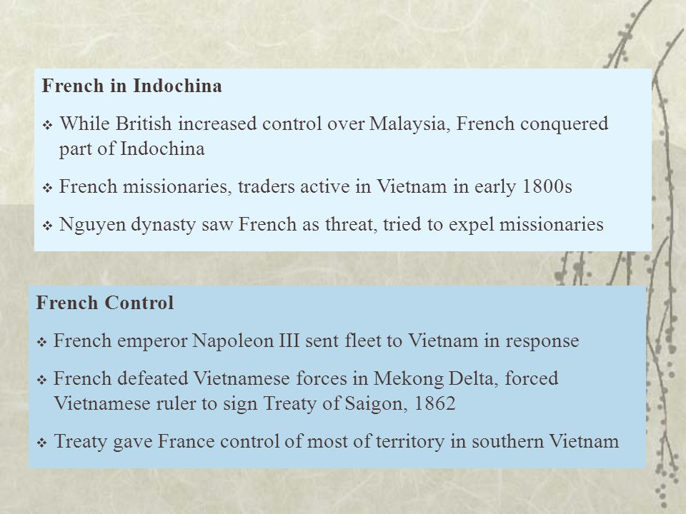 French in Indochina While British increased control over Malaysia, French conquered part of Indochina.
