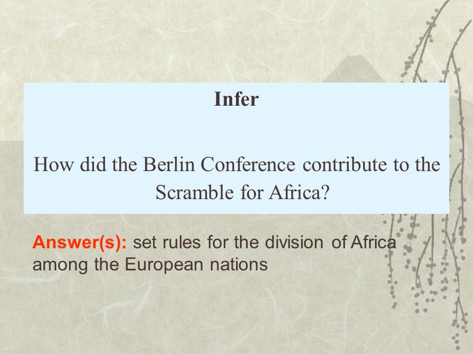 How did the Berlin Conference contribute to the Scramble for Africa