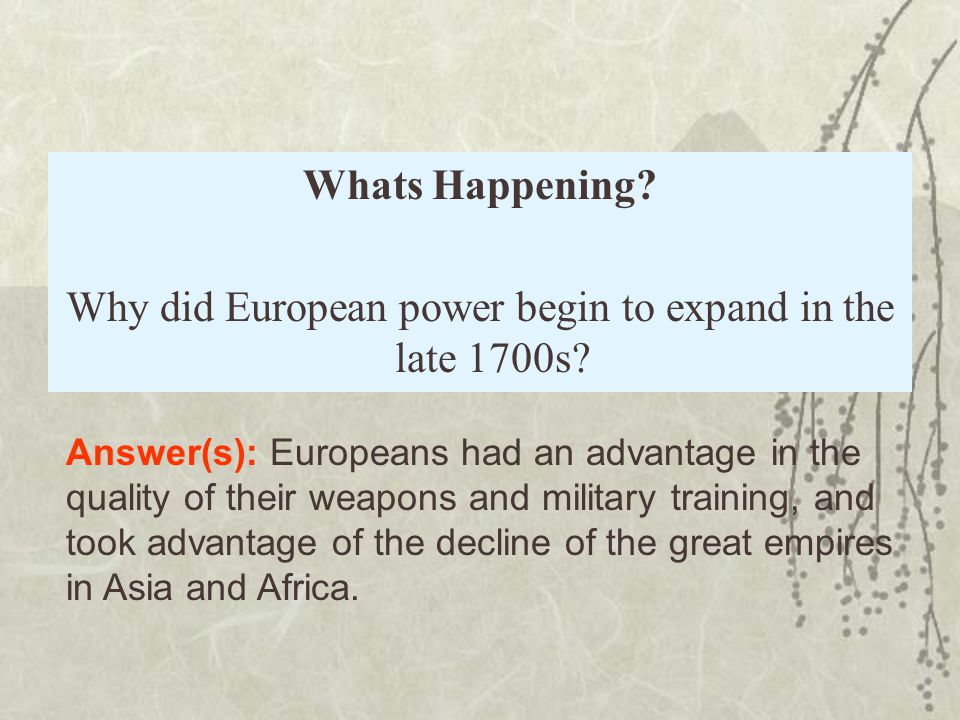 Why did European power begin to expand in the late 1700s