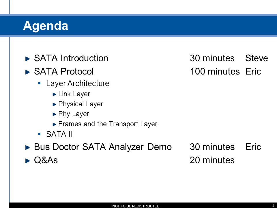 Agenda SATA Introduction 30 minutes Steve