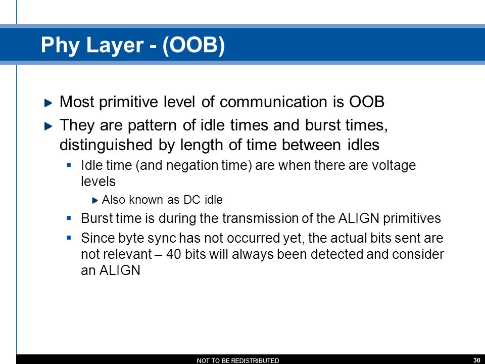 Phy Layer - (OOB) Most primitive level of communication is OOB