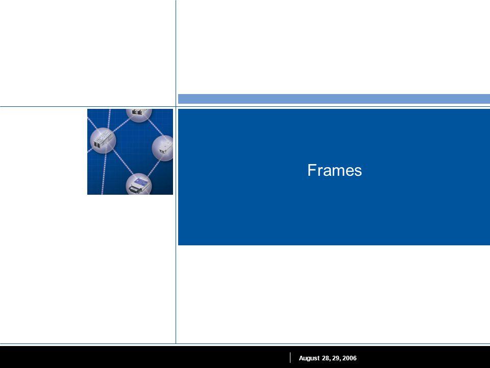 Frames August 28, 29, 2006