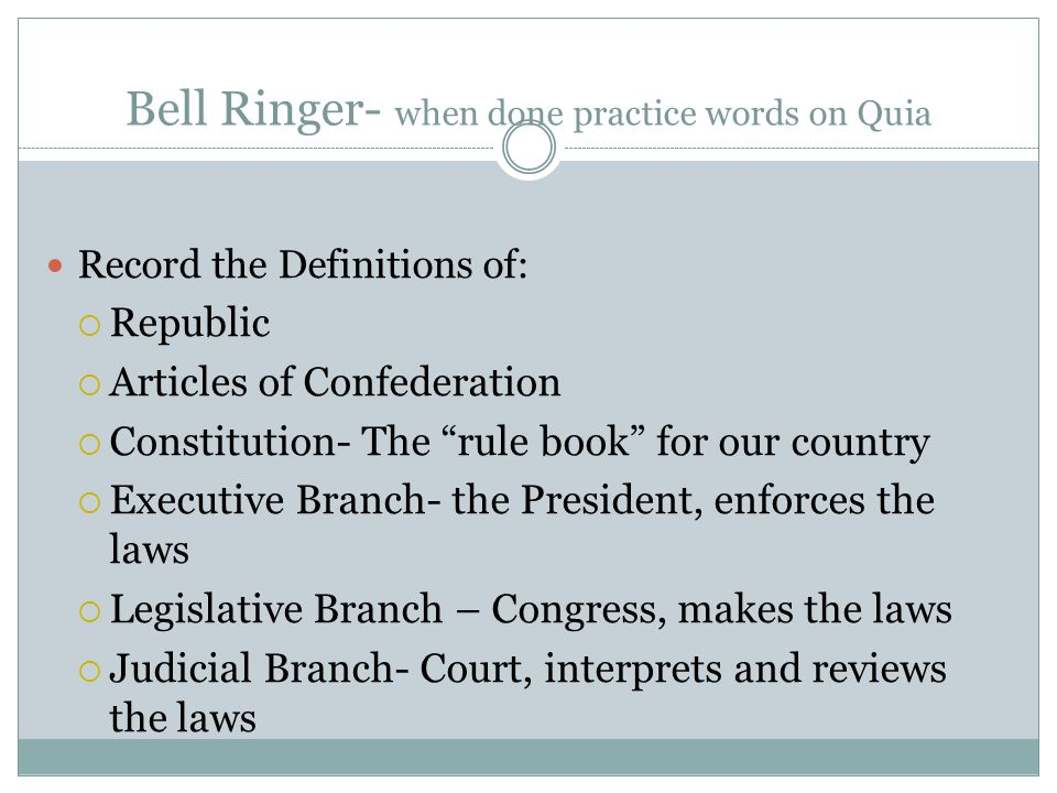 Bell Ringer- when done practice words on Quia