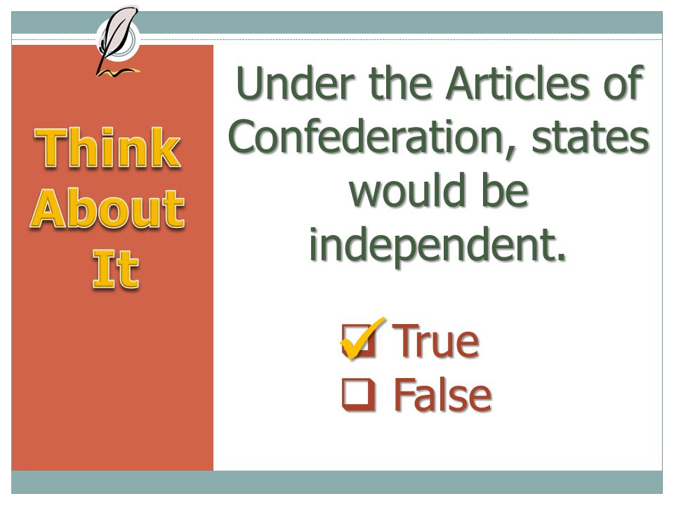 Under the Articles of Confederation, states would be independent.