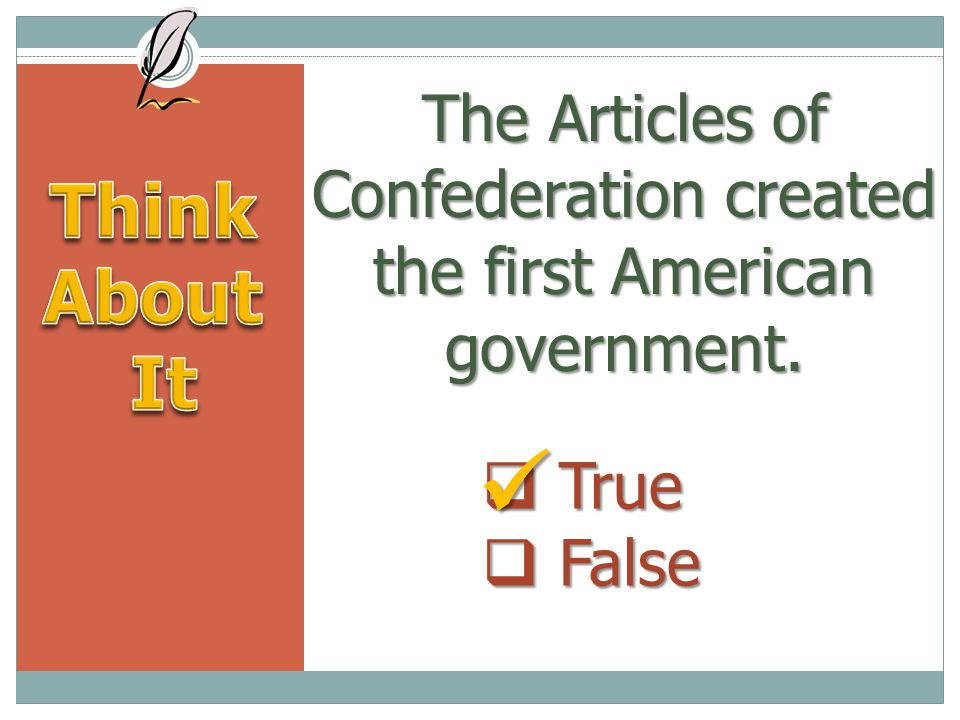 The Articles of Confederation created the first American government.