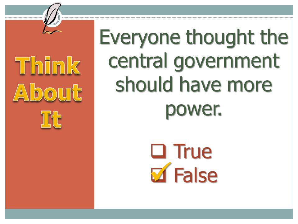 Everyone thought the central government should have more power.