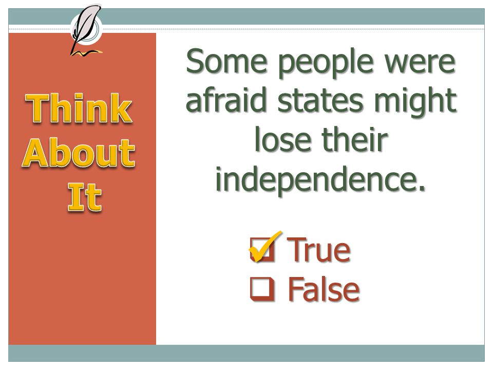 Some people were afraid states might lose their independence.