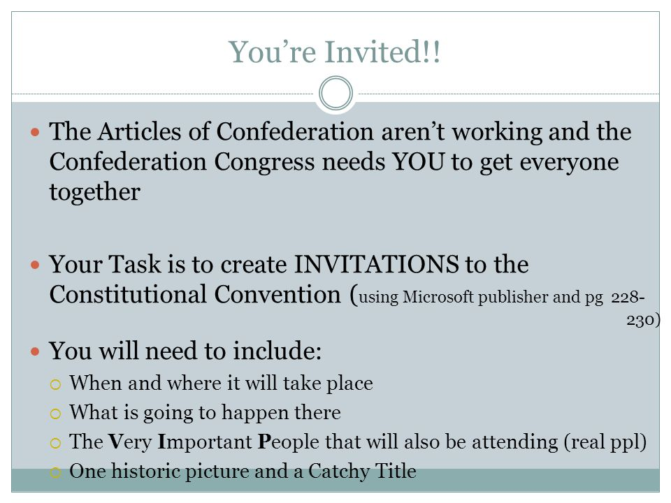You're Invited!! The Articles of Confederation aren't working and the Confederation Congress needs YOU to get everyone together.