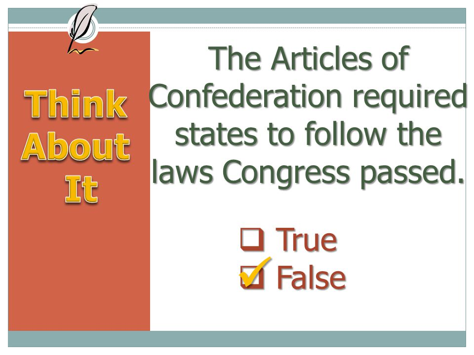 The Articles of Confederation required states to follow the laws Congress passed.