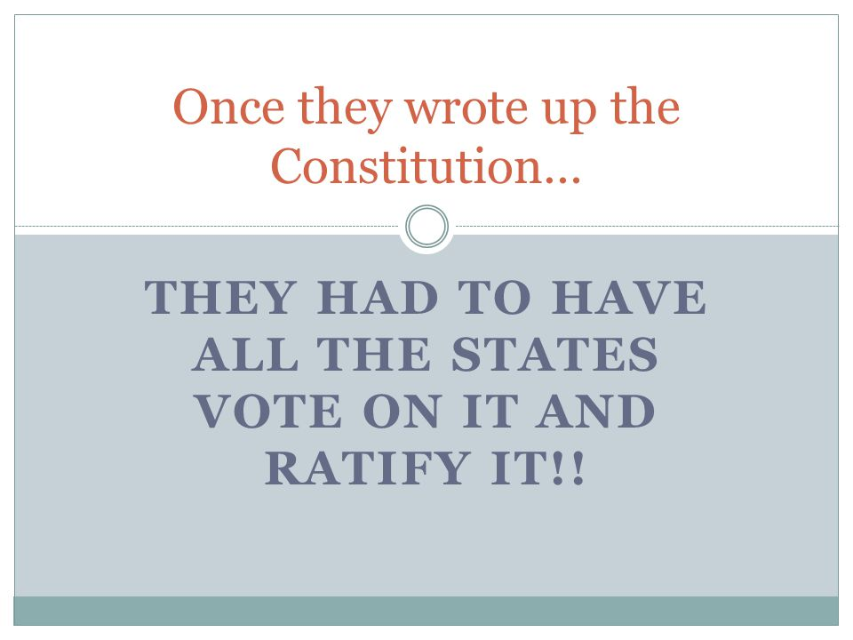 Once they wrote up the Constitution…
