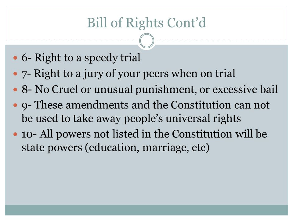 Bill of Rights Cont'd 6- Right to a speedy trial