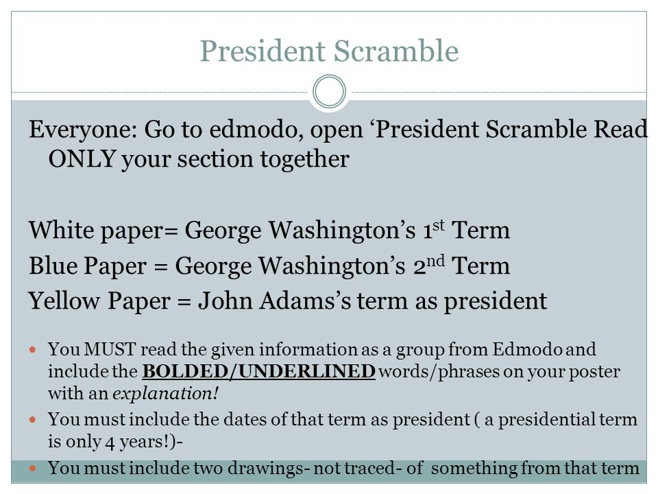 President Scramble Everyone: Go to edmodo, open 'President Scramble Read ONLY your section together.