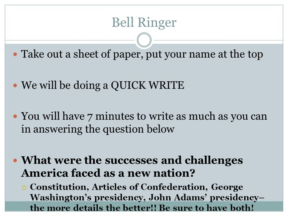 Bell Ringer Take out a sheet of paper, put your name at the top