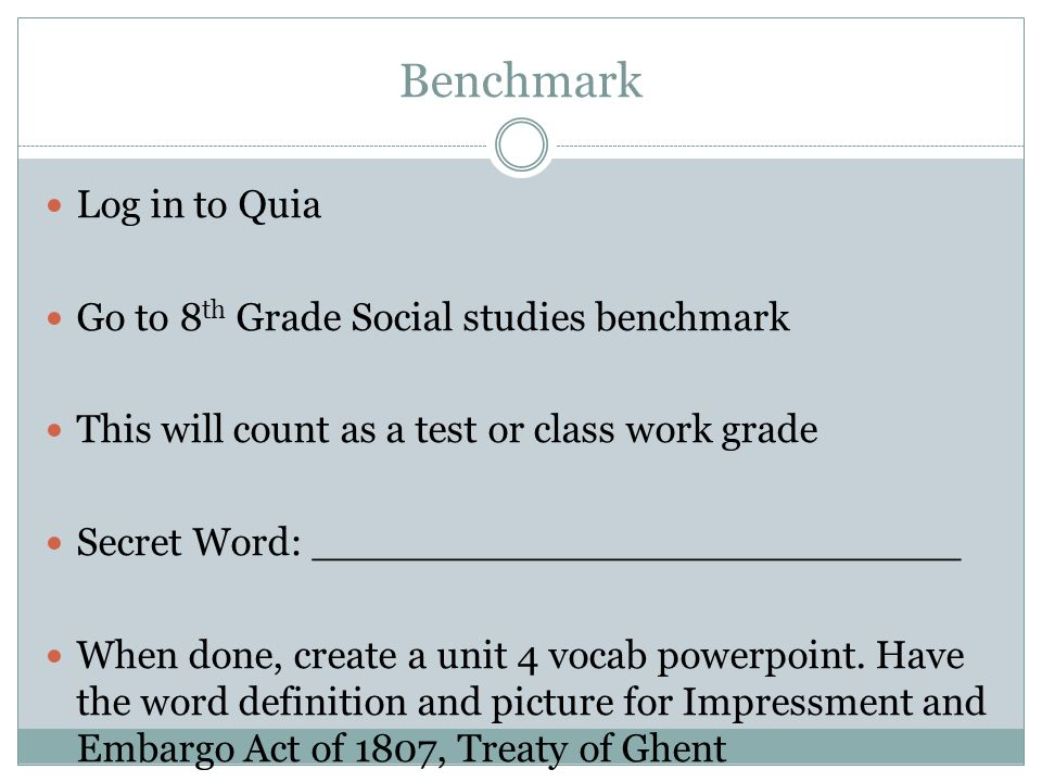 Benchmark Log in to Quia Go to 8th Grade Social studies benchmark