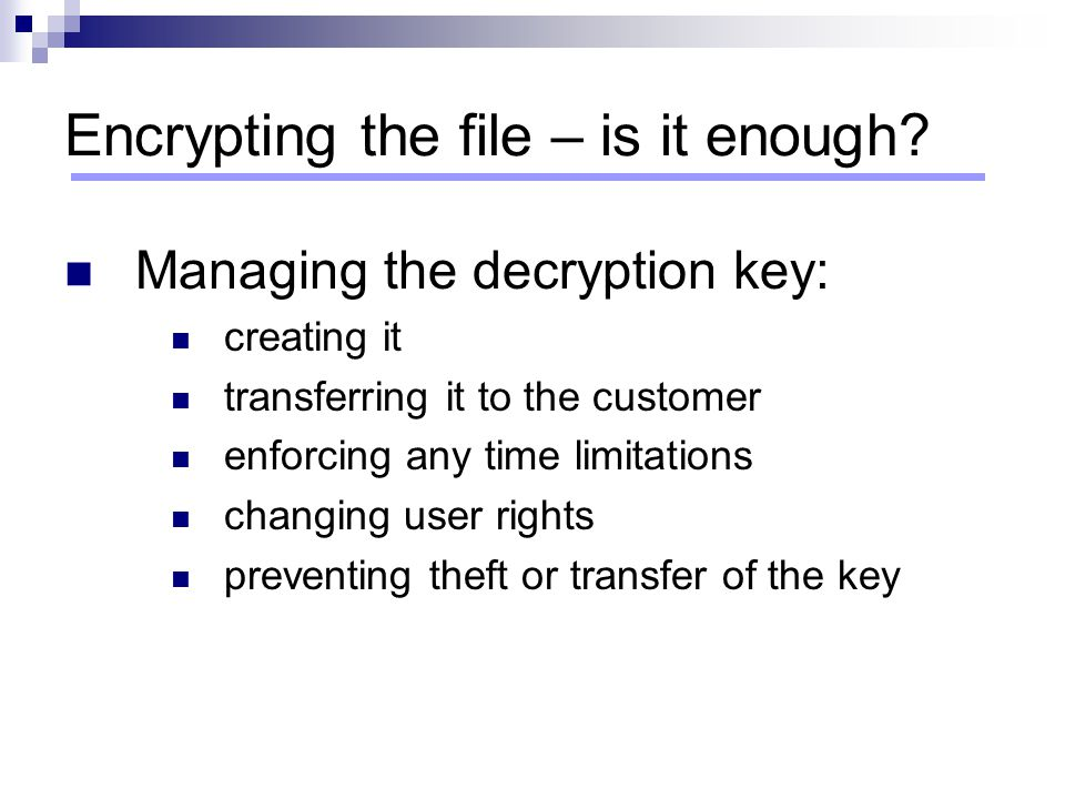 Encrypting the file – is it enough