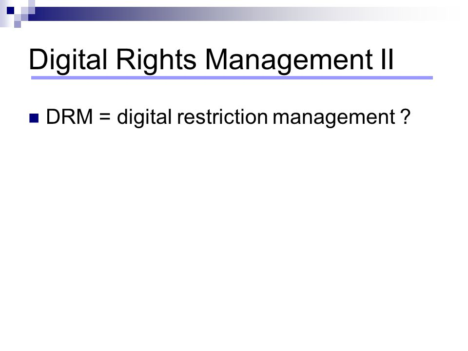Digital Rights Management II