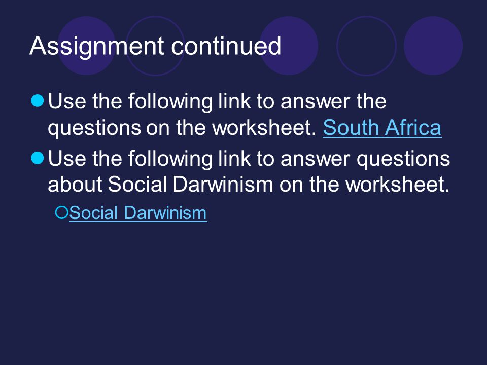 Assignment continued Use the following link to answer the questions on the worksheet. South Africa.