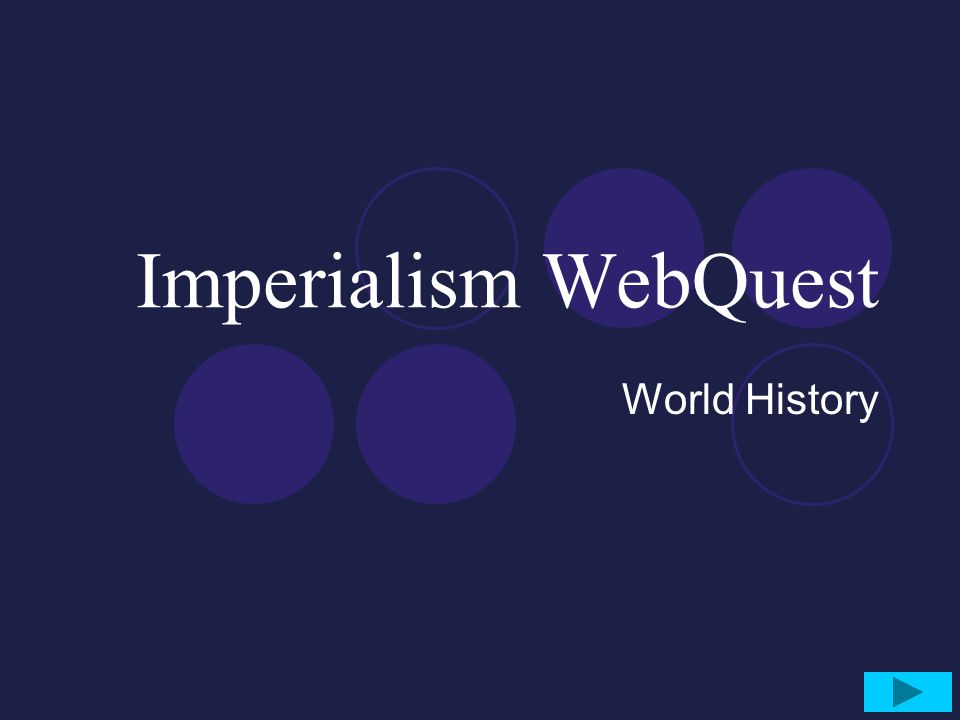 Imperialism WebQuest World History