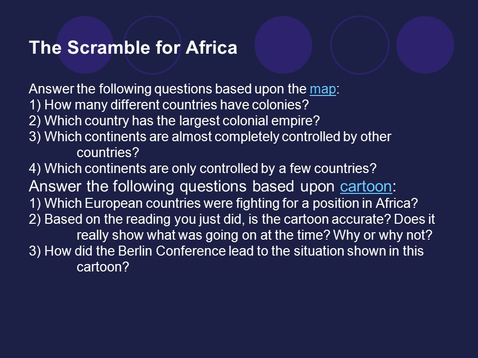The Scramble for Africa Answer the following questions based upon the map: 1) How many different countries have colonies.
