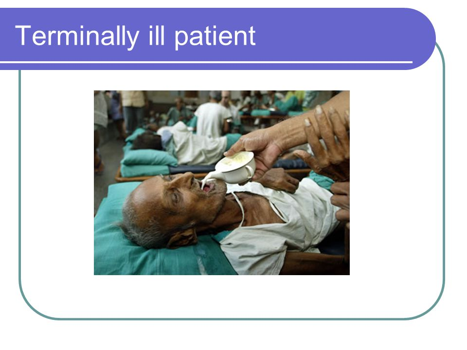 Terminally ill patient