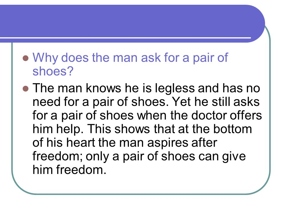 Why does the man ask for a pair of shoes
