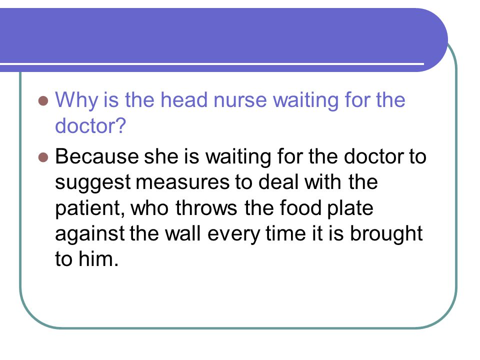 Why is the head nurse waiting for the doctor