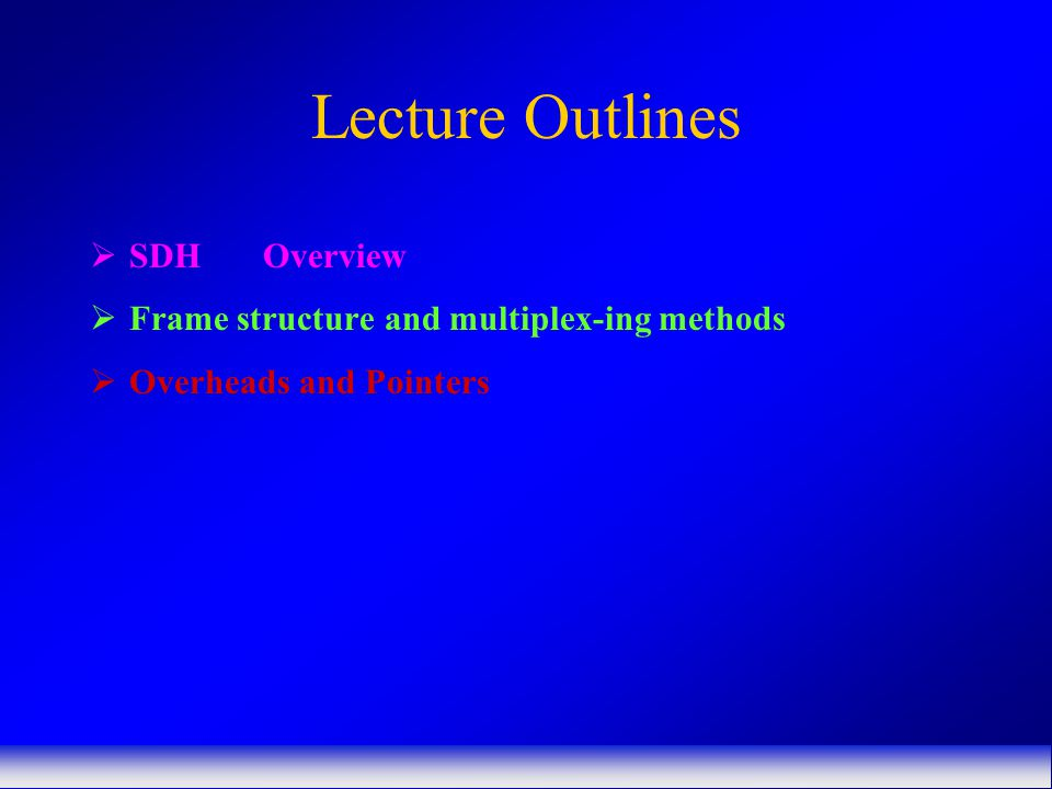 Lecture Outlines SDH Overview
