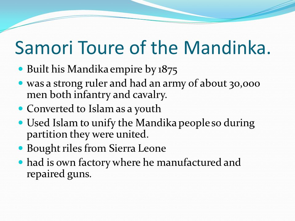 Samori Toure of the Mandinka.