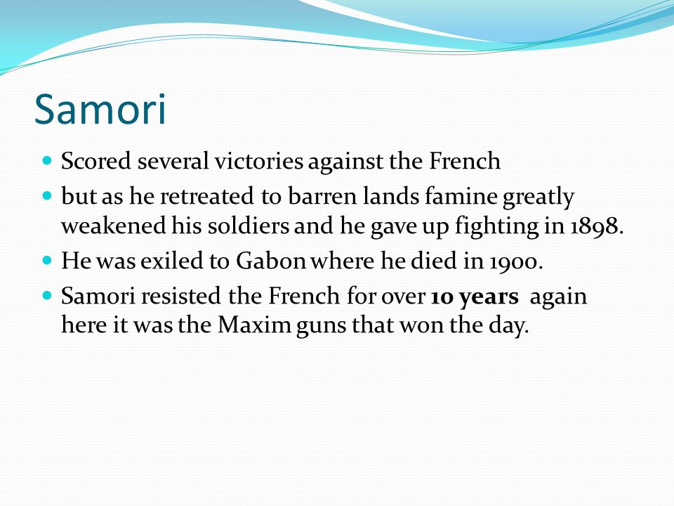 Samori Scored several victories against the French