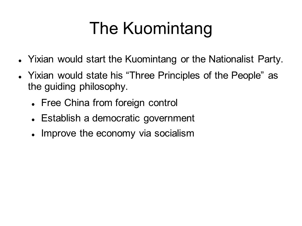 The Kuomintang Yixian would start the Kuomintang or the Nationalist Party.