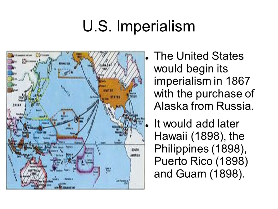 U.S. Imperialism The United States would begin its imperialism in 1867 with the purchase of Alaska from Russia.