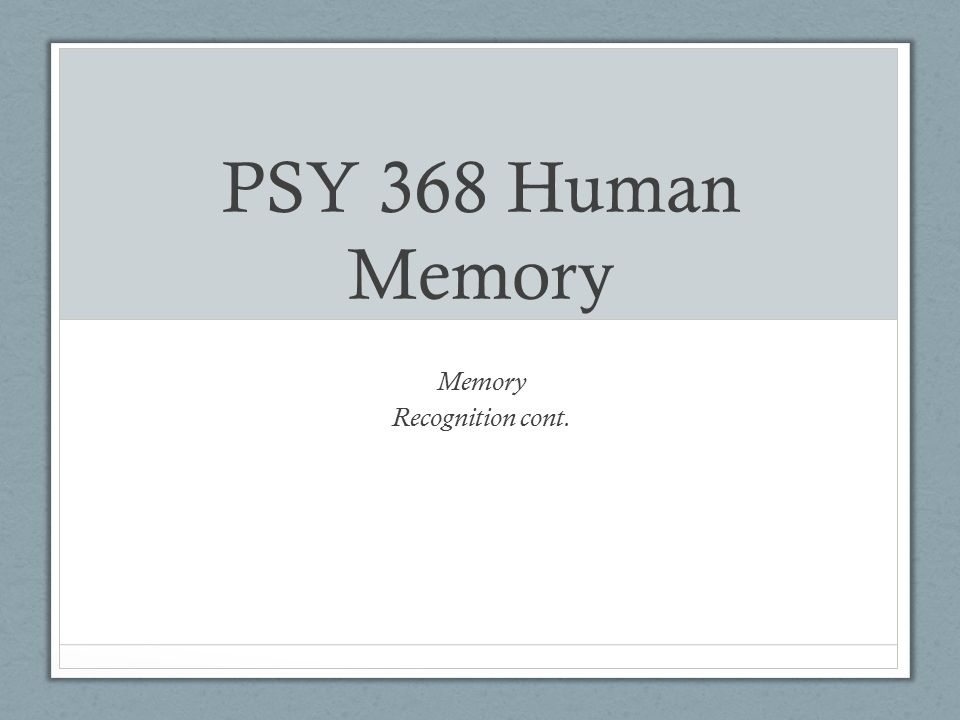 Memory Recognition cont.