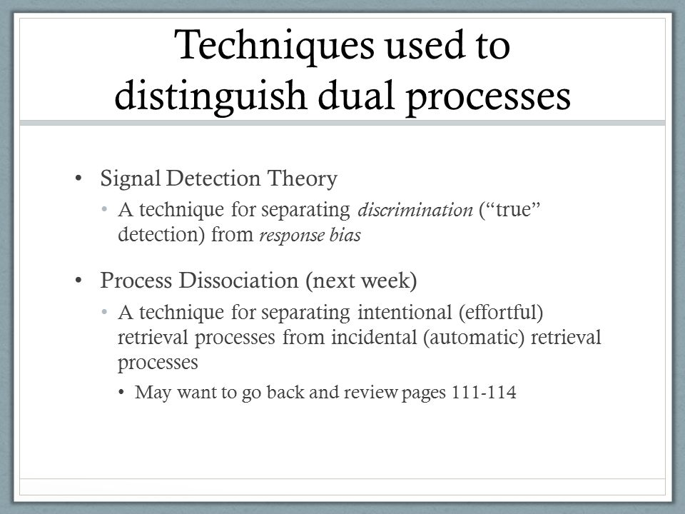 Techniques used to distinguish dual processes